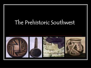 The Prehistoric Southwest