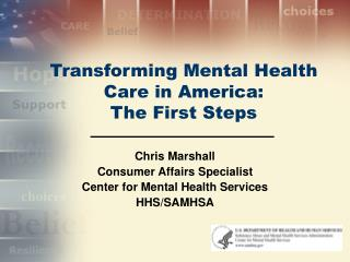 Transforming Mental Health Care in America: The First Steps
