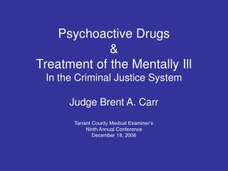 Psychoactive Drugs  Treatment of the Mentally Ill In the Criminal Justice System