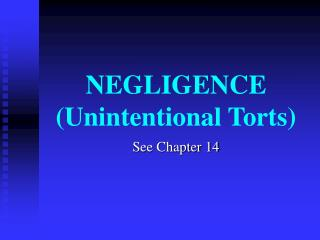 NEGLIGENCE Unintentional Torts