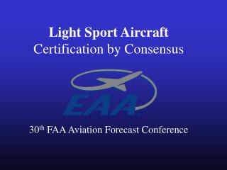 Light Sport Aircraft Certification by Consensus