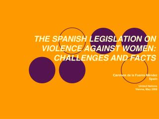 THE SPANISH LEGISLATION ON VIOLENCE AGAINST WOMEN: CHALLENGES AND ...