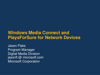 Windows Media Connect and PlaysForSure for Network Devices