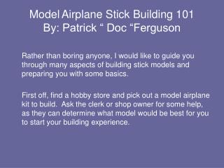Model Airplane Stick Building 101 By: Patrick