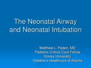 The Neonatal Airway and Neonatal Intubation