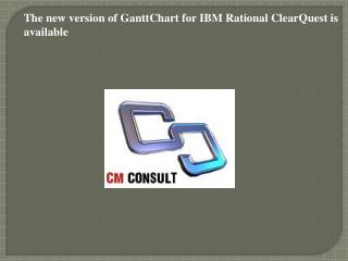 The new version of GanttChart for IBM Rational ClearQuest