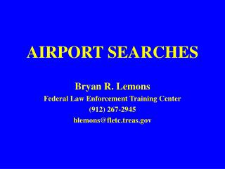 AIRPORT SEARCHES