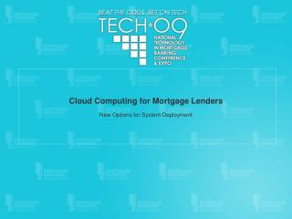 Cloud Computing for Mortgage Lenders