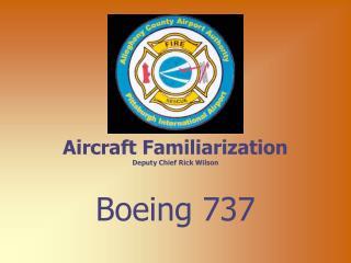 Aircraft Familiarization Deputy Chief Rick Wilson