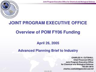 JOINT PROGRAM EXECUTIVE OFFICE Overview of POM FY06 Funding