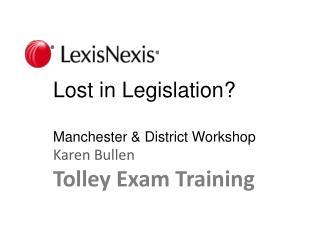 Lost in Legislation Manchester  District Workshop