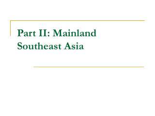 Part II: Mainland Southeast Asia