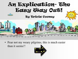 An Explication- The Easy Way Out  By Tricia Cooney
