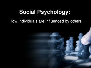 Social Psychology: