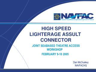 HIGH SPEED LIGHTERAGE ASSULT CONNECTOR
