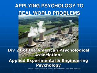 APPLYING PSYCHOLOGY TO REAL WORLD PROBLEMS
