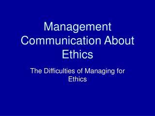 Management Communication About Ethics