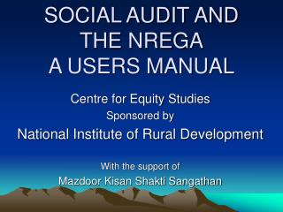 SOCIAL AUDIT AND THE NREGA A USERS MANUAL