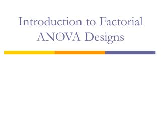 Introduction to Factorial ANOVA Designs