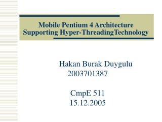 Mobile Pentium 4 Architecture Supporting Hyper-ThreadingTechnology