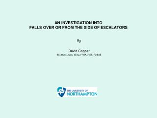 AN INVESTIGATION INTO FALLS OVER OR FROM THE SIDE OF ESCALATORS