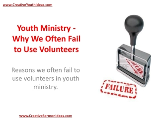 Youth Ministry - Why We Often Fail to Use Volunteers