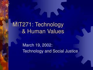 MIT271: Technology  Human Values