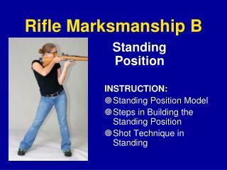 Rifle Marksmanship B