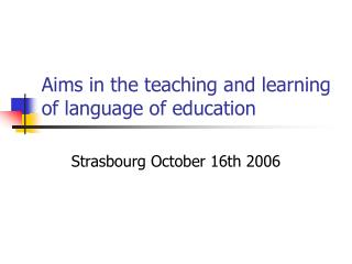 Aims in the teaching and learning of language of education