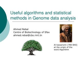 Useful algorithms and statistical methods in Genome data analysis