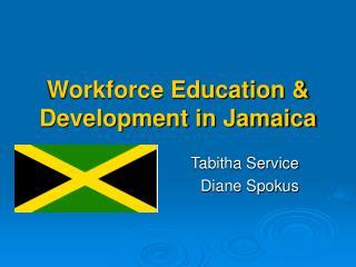 Workforce Education  Development in Jamaica