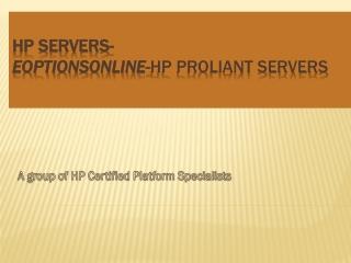 Hp Proliant Servers- Eoptionsonline