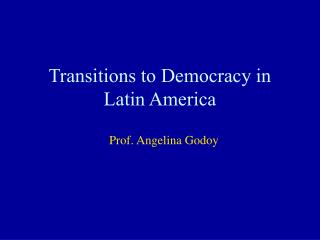 Transitions to Democracy in Latin America