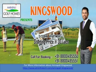 Amrapali Kingswood Presents Furnished Flats on Rs.30 Lacs