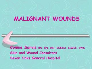 MALIGNANT WOUNDS