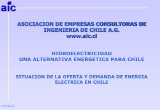 HIDROELECTRICIDAD UNA ALTERNATIVA ENERGETICA PARA CHILE   SITUACION DE LA OFERTA Y DEMANDA DE ENERGIA ELECTRICA EN CHILE
