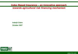 Index Based Insurance   an innovative approach towards agricultural risk financing mechanism