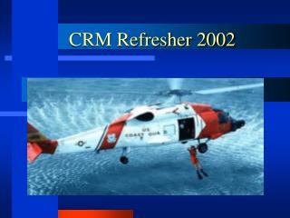 CRM Refresher 2002