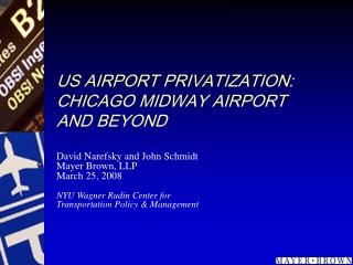 US AIRPORT PRIVATIZATION: CHICAGO MIDWAY AIRPORT AND BEYOND