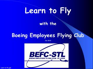 Learn to Fly  with the  Boeing Employees Flying Club  Jan 2010