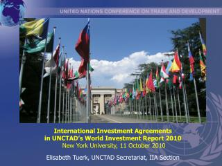 International Investment Agreements  in UNCTAD s World Investment Report 2010  New York University, 11 October 2010  Eli