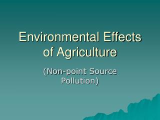 Environmental Effects of Agriculture