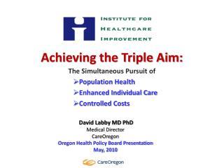 Achieving the Triple Aim: