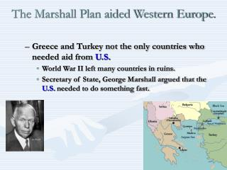 The Marshall Plan aided Western Europe.