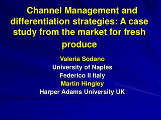 Channel Management and differentiation strategies: A case study from the market for fresh produce