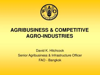 AGRIBUSINESS  COMPETITIVE AGRO-INDUSTRIES