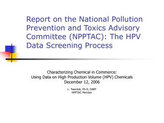 Characterizing Chemical in Commerce: Using Data on High Production Volume HPV Chemicals December 12, 2006  L. Twerdok, P