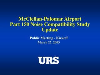McClellan-Palomar Airport  Part 150 Noise Compatibility Study Update