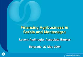 Financing Agribusiness in  Serbia and Montenegro
