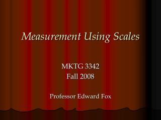 Measurement Using Scales